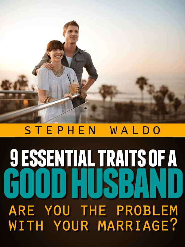9 Essential Traits of a Good Husband