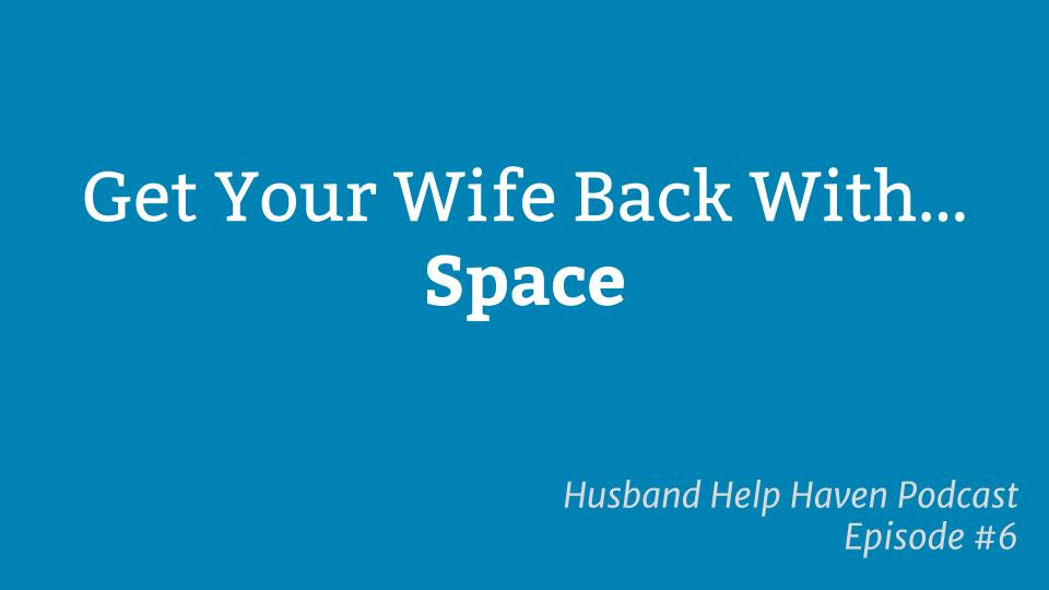 Get Your Wife Back With Space